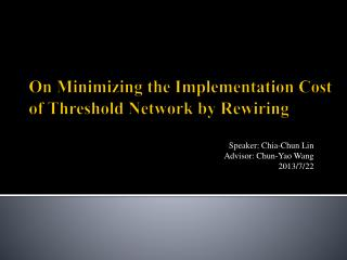 On Minimizing the Implementation Cost of Threshold Network by Rewiring