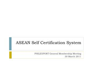 ASEAN Self Certification System