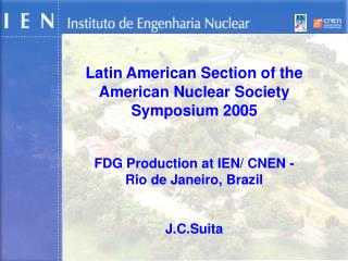 Latin American Section of the  American Nuclear Society  Symposium 2005