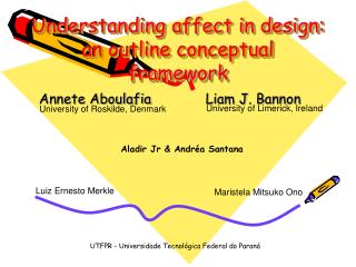 Understanding affect in design: an outline conceptual framework