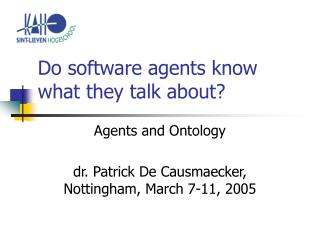 Do software agents know what they talk about?