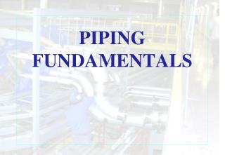 PIPING FUNDAMENTALS