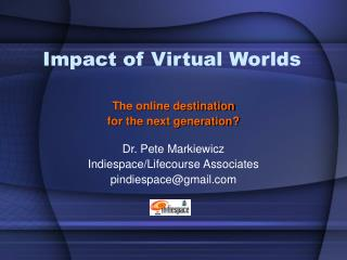 Impact of Virtual Worlds