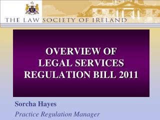 OVERVIEW OF LEGAL SERVICES REGULATION BILL 2011