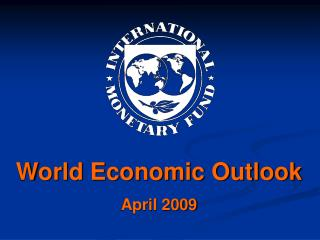 World Economic Outlook April 2009