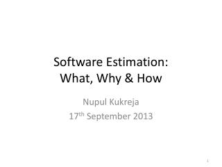 Software Estimation:  What, Why & How