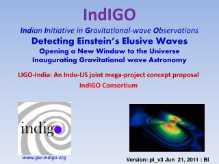 LIGO-India: An Indo-US joint mega-project concept proposal IndIGO Consortium