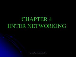 CHAPTER 4 IINTER NETWORKING