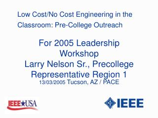 Low Cost/No Cost Engineering in the  Classroom: Pre-College Outreach