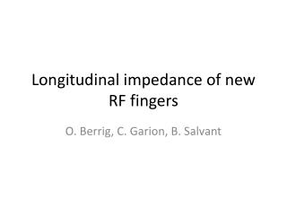 Longitudinal impedance of new RF fingers