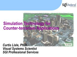 Simulation Technology for Counter-terrorism Applications