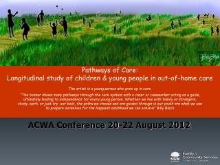 Pathways of Care:  Longitudinal study of children & young people in out-of-home care