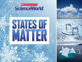 WHAT DO YOU KNOW ABOUT STATES OF MATTER?