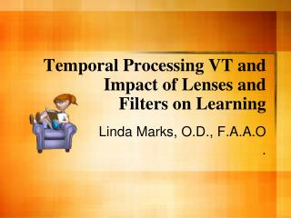 Temporal Processing VT and Impact of Lenses and       Filters on Learning