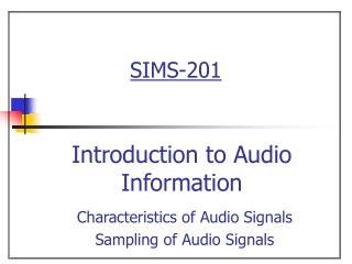 Characteristics of Audio Signals Sampling of Audio Signals
