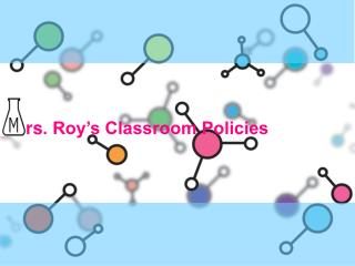 rs . Roy's Classroom Policies