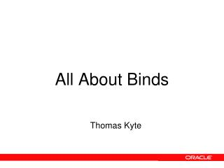 All About Binds