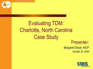 Evaluating TDM:  Charlotte, North Carolina  Case Study