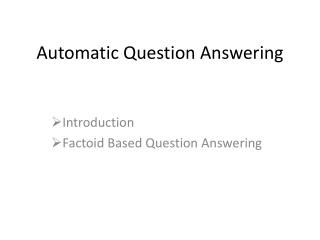 Automatic Question Answering