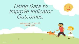 Using  Data to Improve Indicator Outcomes.