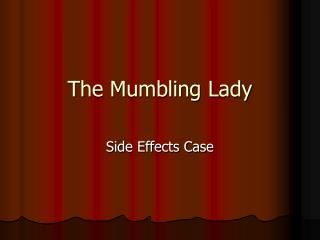 The Mumbling Lady