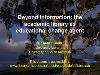Beyond information: the academic library as educational change agent