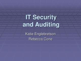 IT Security and Auditing