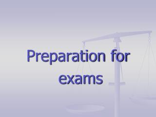 Preparation for  exams