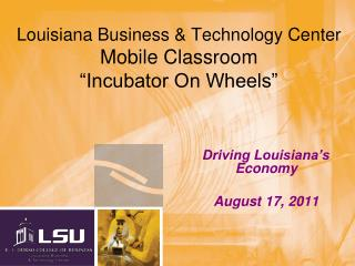 "Louisiana Business & Technology Center Mobile Classroom  ""Incubator On Wheels"""