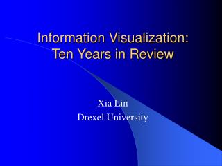 Information Visualization: Ten Years in Review