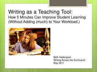 Writing as a Teaching Tool:  How 5 Minutes Can Improve Student Learning