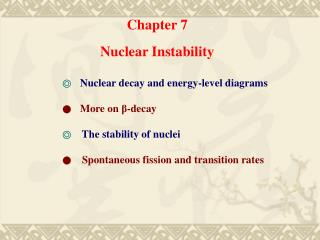 Chapter 7 Nuclear Instability