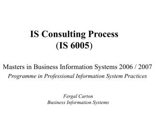 IS Consulting Process ( IS 6005 )