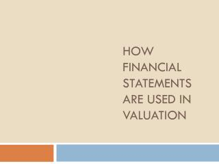 How Financial Statements are used in Valuation