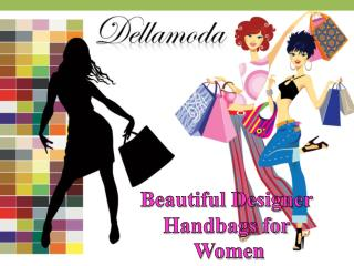 Beautiful Designer Handbags for Women at Dellamoda.com