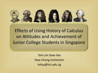 Effects of Using History of Calculus on Attitudes and Achievement of Junior College Students in Singapore