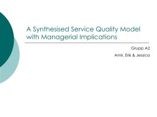 A Synthesised Service Quality Model with Managerial Implications