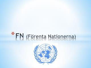 FN  (Förenta Nationerna)