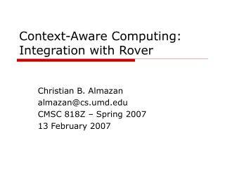 Context-Aware Computing: Integration with Rover