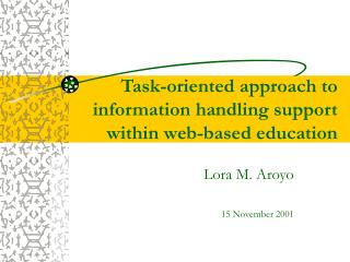 Task-oriented approach to information handling support within web-based education