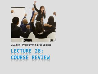 Lecture 28: Course Review