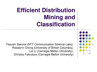 Efficient Distribution Mining and Classification