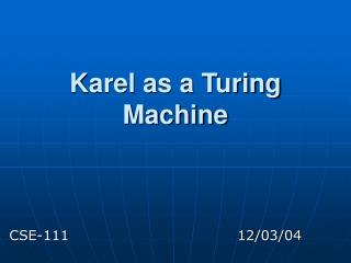 Karel as a Turing Machine