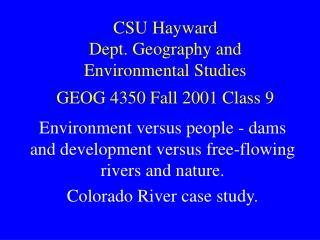 CSU Hayward Dept. Geography and  Environmental Studies GEOG 4350 Fall 2001 Class 9