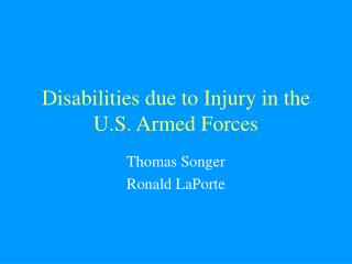 Disabilities due to Injury in the U.S. Armed Forces
