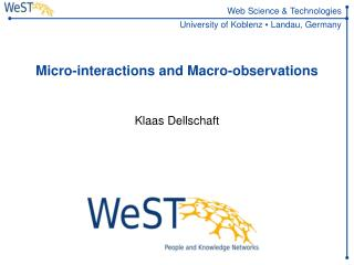 Micro-interactions and Macro-observations