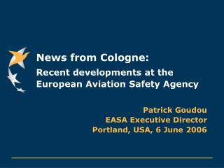 News from Cologne: Recent developments at the European Aviation Safety Agency