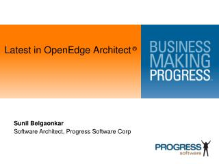 Latest in OpenEdge Architect  ®