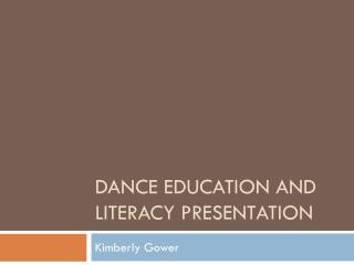 DANCE EDUCATION AND LITERACY PRESENTATION