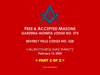 F REE &  A CCEPTED  M ASONS GARDENA-MONETA LODGE NO. 372 & BEVERLY HILLS LODGE NO. 528